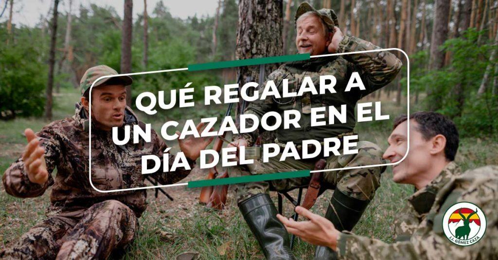 que regalar a un cazador en el dia del padre, regalo dia del padre cazador, que regalo padre cazador